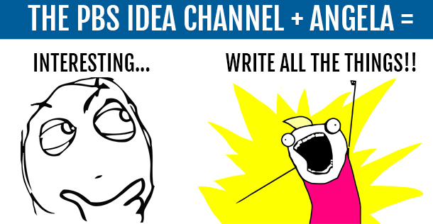 PBS Idea Channel + Angela